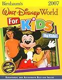 Birnbaum's Walt Disney World for Kids, by Kids 2007: The Official Guide