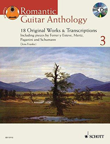 Romantic Guitar Anthology: 18 Originalwerke und Transkriptionen. Vol. 3. Gitarre. Ausgabe mit CD. (Schott Anthology Series)