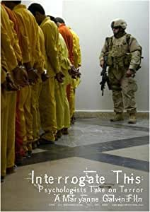 Interrogate This: Psychologists Take on Terror