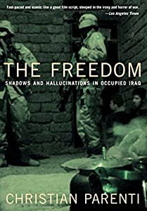 The Freedom: Shadows And Hallucinations in Occupied Iraq from The New Press