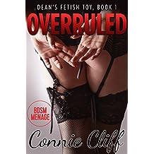Overruled (BDSM, Student-Professor Adventures) (Dean's Fetish Toy Book 1)