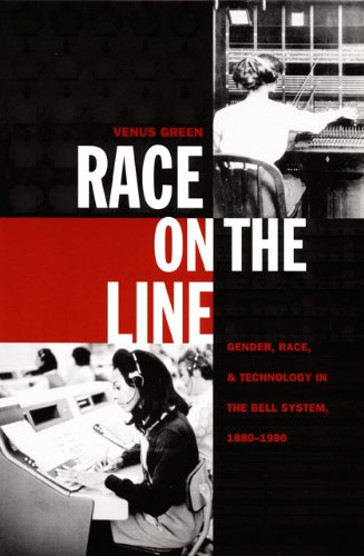 Race on the Line: Gender, Labor, and Technology in the Bell System, 1880–1980