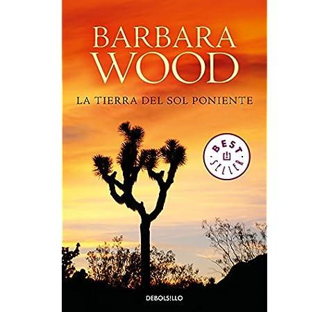 La tierra del sol poniente (Best Seller): Amazon.es: Wood, Barbara, Nieves Calvino Gutiérrez;: Libros