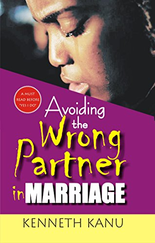 Avoiding The Wrong Partner in Marriage: Avoiding 'had i known'