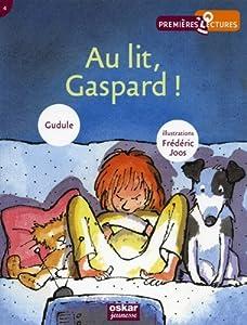 "Afficher ""Au lit Gaspard ! Au lit, Gaspard !"""