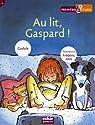 Au lit, Gaspard ! par Gudule