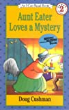 Aunt Eater Loves a Mystery[ AUNT EATER LOVES A MYSTERY ] by Cushman, Doug (Author) Mar-09-89[ Paperback ]