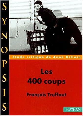 livre pdf gratuit télécharger Synopsis numéro 9 : Les 400 coups