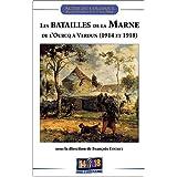 Batailles de la Marne de l'Ourcq à Verdun (1914 et 1918)