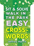 Sit and Solve Walk in the Park Easy Crosswords, Jeffrey Harris, 1454908327