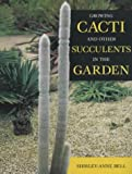 Growing Cacti and Other Succulents in the Garden