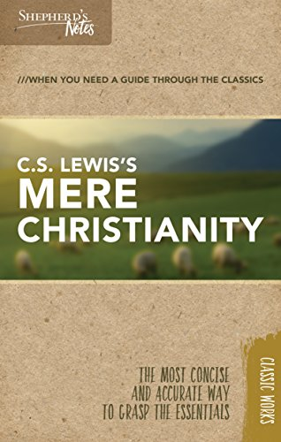 Shepherds Notes  C S  Lewiss Mere Christianity