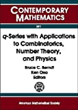 Q-Series with Applications to Combinatorics, Number Theory, and Physics, , 0821827464