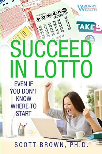 Succeed in Lotto Even If You Don't Know Where to Start!: Rational Investors Get the Best Edge and Odds in a Lotto or Lottery System. Run a Syndicate (pool) and Deal with Taxes (Best Business To Start In New York)