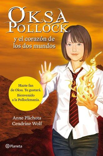 Descargar Libro Oksa Pollock Y El Corazón De Los Dos Mundos Anne Plichota