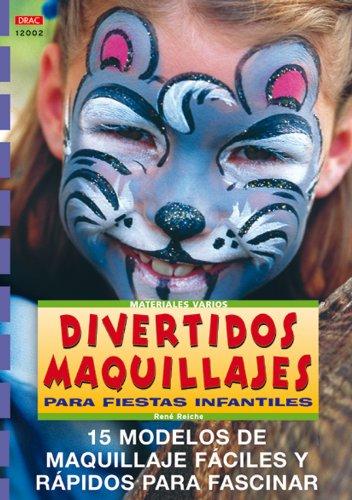 Descargar Libro Serie Maquillaje Nº 2. Divertidos Maquillajes Para Fiestas Infantiles René Reiche