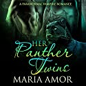 Her Panther Twins Audiobook by Maria Amor Narrated by Sarah Ravenwood