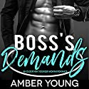 Boss's Demands: Club Zero, Book 1 Audiobook by Amber Young Narrated by Miranda Cage