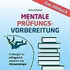 Mentale Prüfungsvorbereitung: Prüfungen so erfolgreich meistern wie Olympiasieger Hörbuch von Michael Draksal Gesprochen von: Michael Draksal