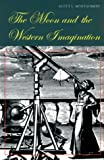 The Moon and the Western Imagination, Scott L. Montgomery, 0816517118