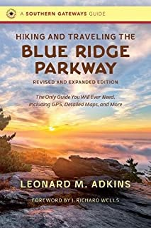Book Cover: Hiking and Traveling the Blue Ridge Parkway, Revised and Expanded Edition: The Only Guide You Will Ever Need, Including GPS, Detailed Maps, and More