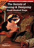 The Secrets of Planning and Designing a Hand-Hooked Rug, Deanne Fitzpatrick and Susan Huxley, 1881982459