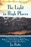 The Light in High Places: A Naturalist Looks at Wyoming Wilderness, Rocky Mountain Bighorn Sheep, Cowboys, and Other Rare Species