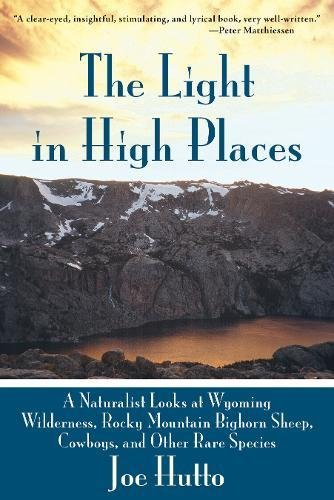 The Light in High Places: A Naturalist Looks at Wyoming Wilderness, Rocky Mountain Bighorn Sheep, Cowboys, and Other Rare Species Wyoming Mule