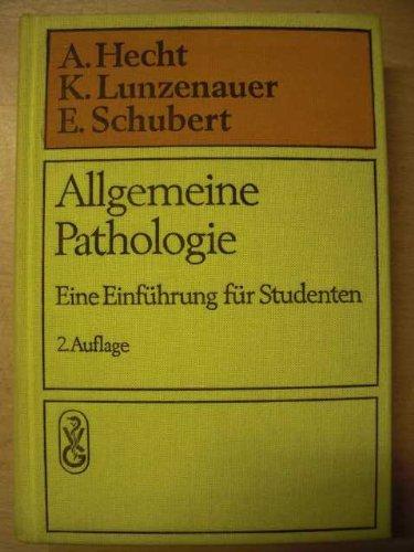 Allgemeine Pathologie : eine Einführung für Studenten herausgegeben von Arno Hecht, Kurt Lunzenauer und Ernst Schubert mit Beiträgen von 20 Fachwissenschaftlern.