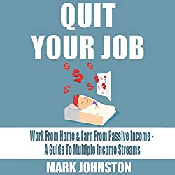 Quit Your Job: Work from Home & Earn from Passive Income