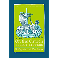 On the Church: Select Letters (Popular Patristics Series Book 33)