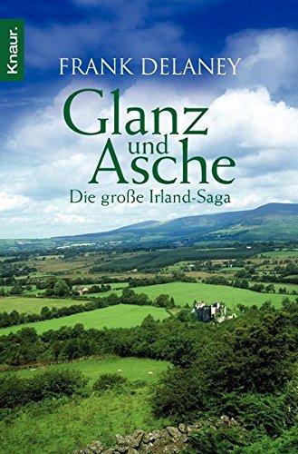 Glanz und Asche: Die große Irland-Saga