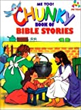 img - for Chunky Book of Bible Stories (Me Too! Books) book / textbook / text book