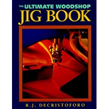 The Ultimate Woodshop Jig Book