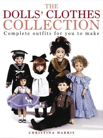 Cloth Doll Collection (The Dolls' Clothes Collection: Over 15 Complete Outfits for You to Make)