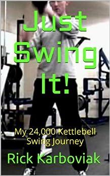 Just Swing It! by [Karboviak, Rick]