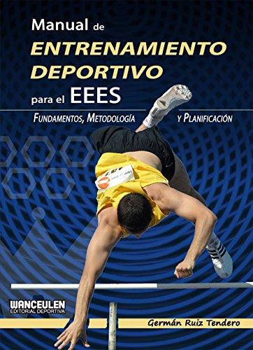 Manual de entrenamiento deportivo para el EEES: Fundamentos, metodologia y planificacion (Spanish Edition