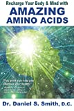 Recharge Your  Body and Mind with Amazing Amino Acids
