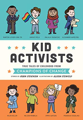 Book Cover: Kid Activists: True Tales of Childhood from Champions of Change