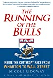 img - for The Running of the Bulls: Inside the Cutthroat Race from Wharton to Wall Street book / textbook / text book