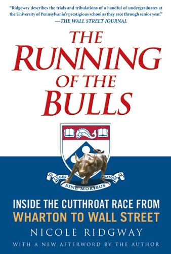 Download The Running of the Bulls: Inside the Cutthroat Race from Wharton to Wall Street pdf epub