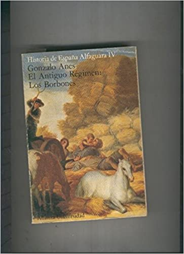 El antiguo regimen: Los Borbones: Amazon.es: Gonzalo Anes: Libros