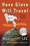 Have Glove, Will Travel, Bill Lee and Richard Lally, 1400054087