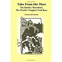 Tales From Out There: The Barkley Marathons, The World's Toughest Trail Race: Volume 1