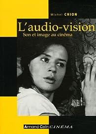 L'audio-Vision : Son et image au cinéma par Michel Chion
