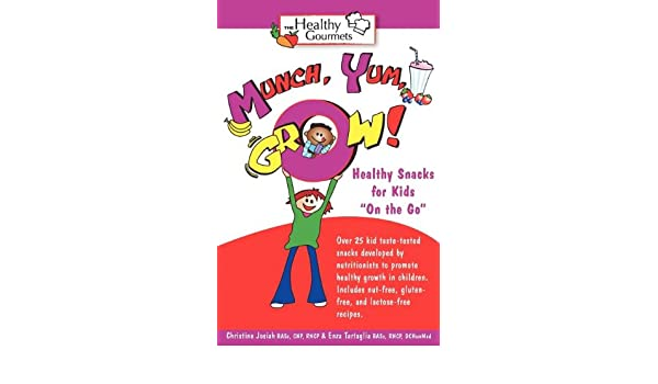 Healthy Snacks For Kids On The Go Christine Josiah Enza Tartaglia 9780973865714 Amazon Books