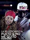 La Belleza Musical - Pueto & No Me Quito