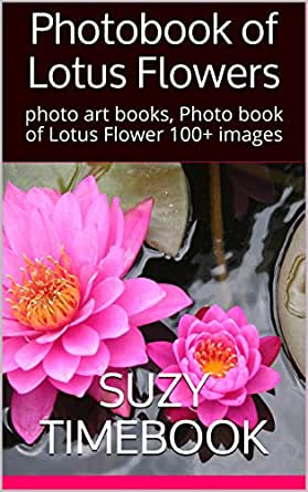 Photobook Of Lotus Flowers Photo Art Books Photo Book Of Lotus