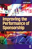 Improving the Performance of Sponsorship, Kolah, Ardi, 0750655372