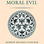 Moral Evil: Moral Traditions Series | Andrew Michael Flescher